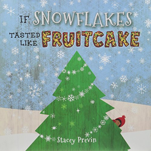 If Snowflakes Tasted Like Fruitcake: Stacey Previn