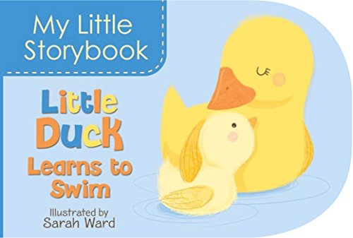 9781499801903: My Little Storybook: Little Duck Learns to Swim