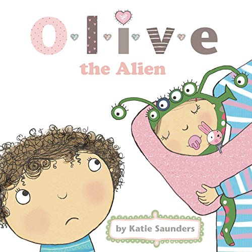 Olive the Alien: Katie Saunders