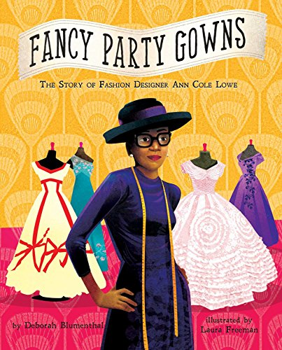 9781499802399: Fancy Party Gowns: The Story of Fashion Designer Ann Cole Lowe