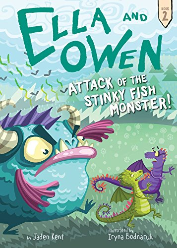 2: Attack of the Stinky Fish Monster! (Ella and Owen)