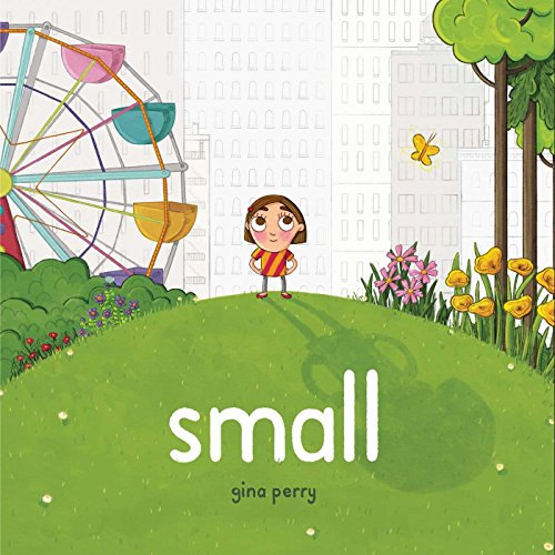 Small 9781499804010 In this empowering picture book, one spunky heroine realizes she is anything but small. The city is big and I am small. While spending t