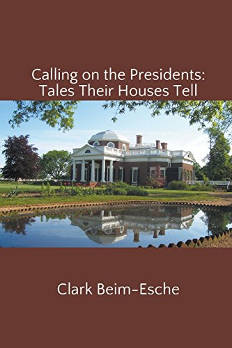 9781499900378: Calling on the Presidents: Tales Their Houses Tell