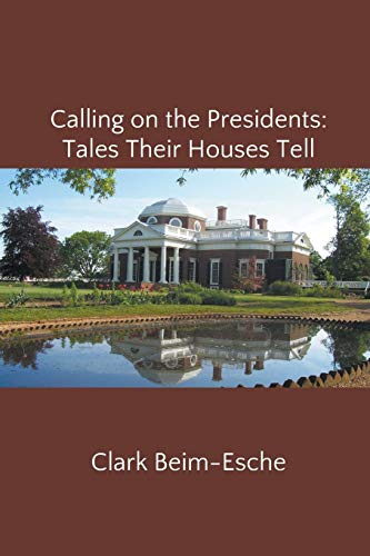 9781499901061: Calling on the Presidents: Tales Their Houses Tell