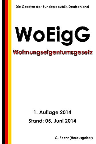 9781500100490: Wohnungseigentumsgesetz - WoEigG (German Edition)