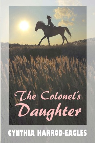 9781500100544: The Colonel's Daughter