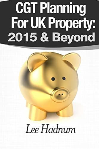 CGT Planning For UK Property: 2015 & Beyond: Hadnum, Mr Lee