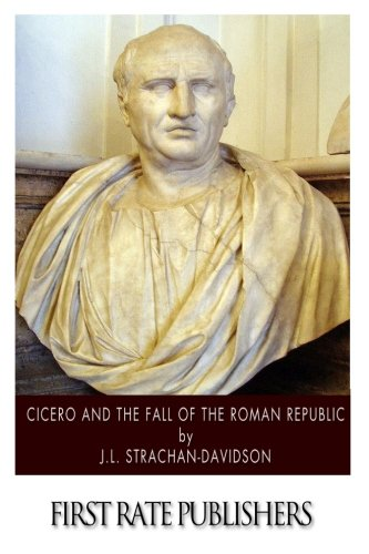9781500101671: Cicero and the Fall of the Roman Republic