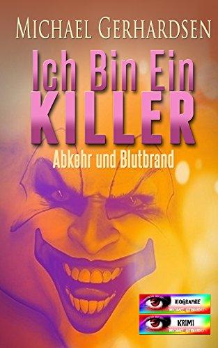 9781500101732: Ich bin ein Killer: Abkehr und Blutbrand: Volume 1