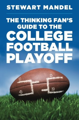 The Thinking Fan's Guide to the College Football Playoff: Stewart Mandel