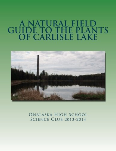 9781500102814: A Natural Field Guide to the Plants of Carlisle Lake