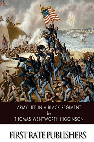 9781500103125: Army Life in a Black Regiment