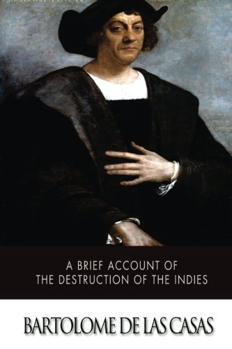 9781500103156: A Brief Account of the Destruction of the Indies