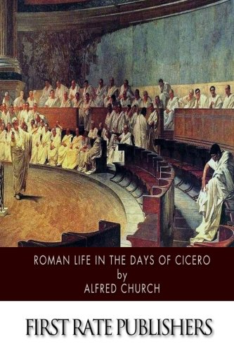 9781500103446: Roman Life in the Days of Cicero