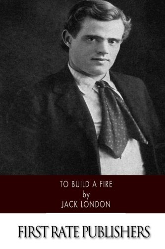 9781500104832: To Build a Fire