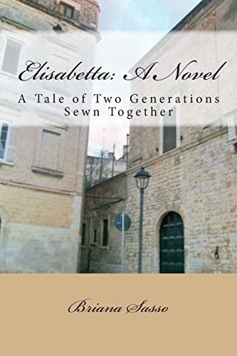 Elisabetta: A Novel: A Tale of Two: Sasso, Briana