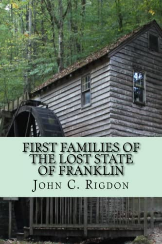 First Families of the Lost State of: John C Rigdon