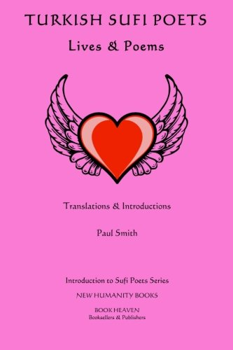 Turkish Sufi Poets: Lives Poems (Paperback): Paul Smith