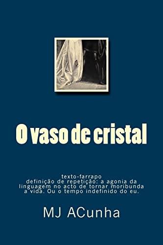 O Vaso de Cristal: Texto-Farrapo - Definicao: Acunha, M. J.