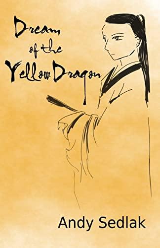 9781500108540: Dream of the Yellow Dragon