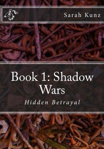 9781500109011: Shadow Wars: Hidden Betrayal (Volume 1)