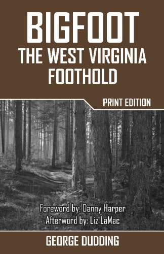 Bigfoot: The West Virginia Foothold: George Dudding