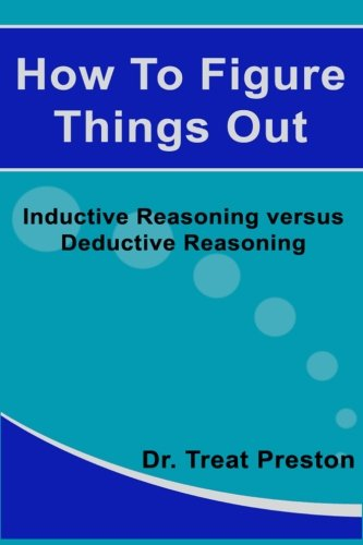 How To Figure Things Out: Inductive Reasoning versus Deductive Reasoning