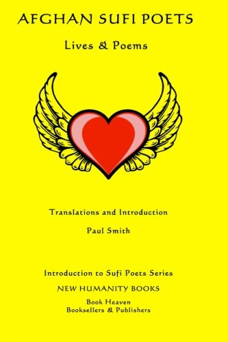 Afghan Sufi Poets: Lives Poems (Paperback): Paul Smith