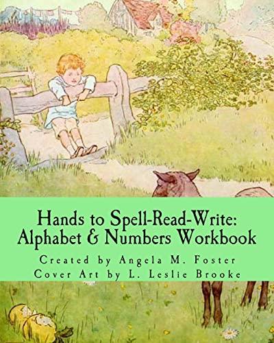 Hands to Spell-Read-Write: Alphabet & Numbers Workbook: Angela M. Foster