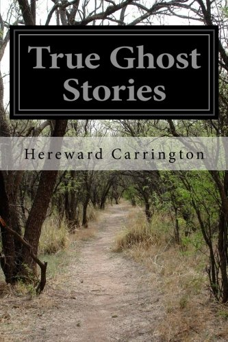 True Ghost Stories: Carrington, Hereward