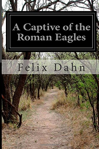 9781500119782: A Captive of the Roman Eagles