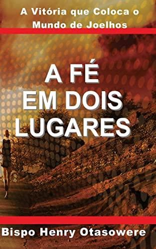 9781500121051: A fé em dois lugares (Portuguese Edition)