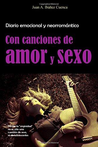 9781500122768: Con canciones de amor y sexo: Diario emocional y neorromantico
