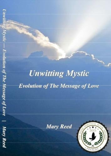 9781500124908: Unwitting Mystic: Evolution of The Message of Love