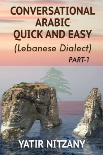 Conversational Arabic Quick and Easy: The Most: Nitzany, Yatir