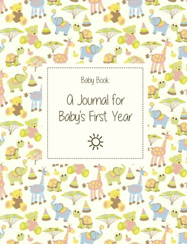 9781500129781: Baby Book: A Journal For Baby's First Year