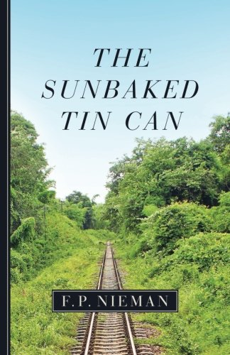 9781500132552: The Sunbaked Tin Can