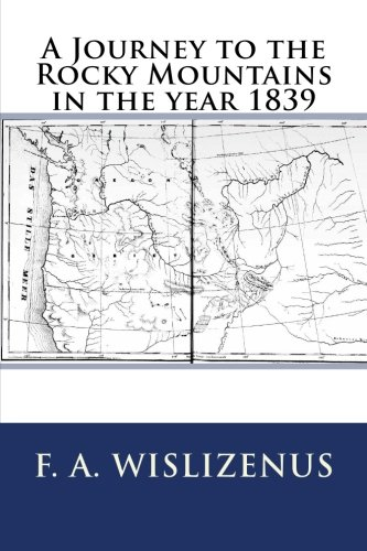 9781500134754: A Journey to the Rocky Mountains in the year 1839