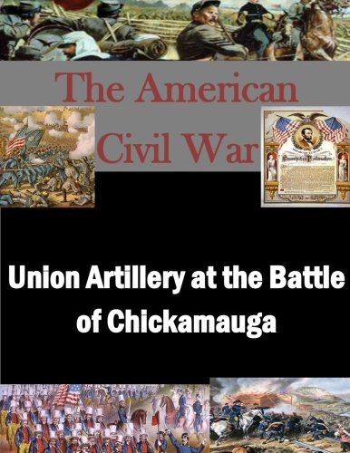9781500136840: Union Artillery at the Battle of Chickamauga (The American Civil War)