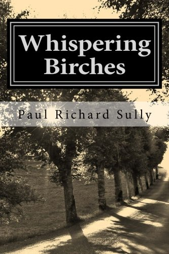 9781500140007: Whispering Birches: A tale of love and courage in Auschwitz (The Tree of Faith) (Volume 1)