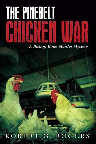 9781500140168: The Pinebelt Chicken War: A Bishop Bone Murder Mystery (Bishop Bone Murder Mysteries) (Volume 4)
