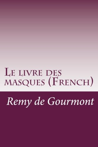 9781500140458: Le livre des masques (French) (French Edition)