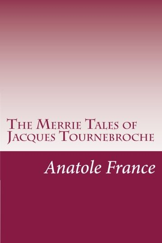 Merrie Tales Of Jacques Tournebroche, The