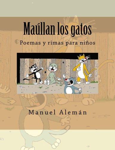 Maúllan los gatos: Poemas y rimas para: Manuel Alemán
