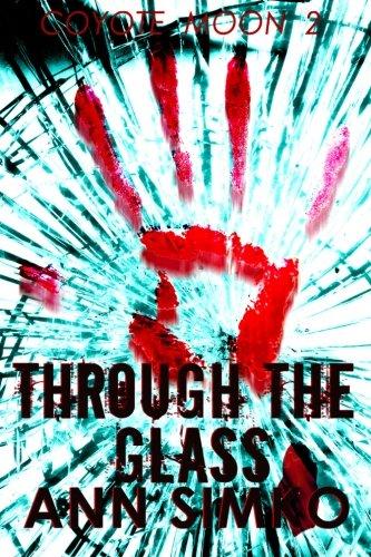 Through The Glass: 2 (Coyote Moon): Simko, Ann