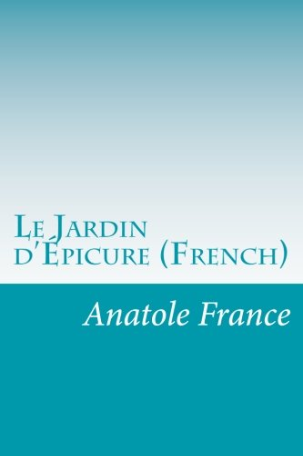9781500141868: Le Jardin d'Épicure (French) (French Edition)