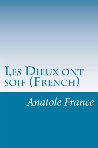 9781500142117: Les Dieux ont soif (French)