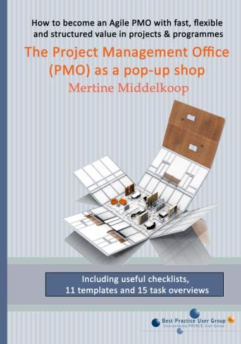 9781500144111: The Project Management Office (PMO) as a pop-up shop: Fast, flexible and structured value for projects & programs with a PMO