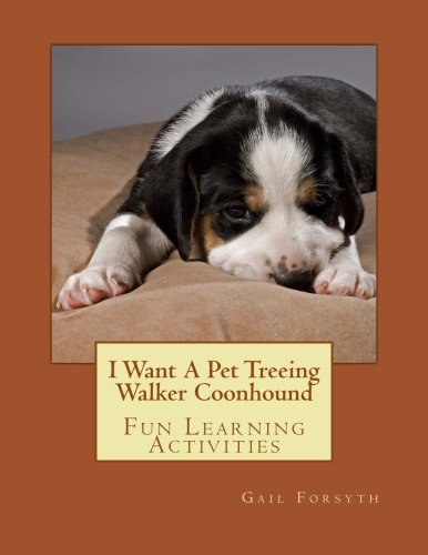 9781500144494: I Want A Pet Treeing Walker Coonhound: Fun Learning Activities