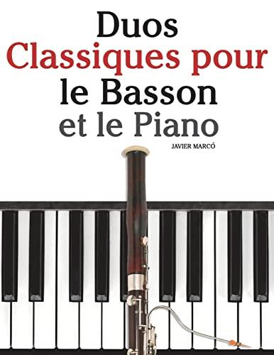 9781500145590: Duos Classiques pour le Basson et le Piano: Pièces faciles de Brahms, Vivaldi, Wagner, ainsi que d'autres compositeurs